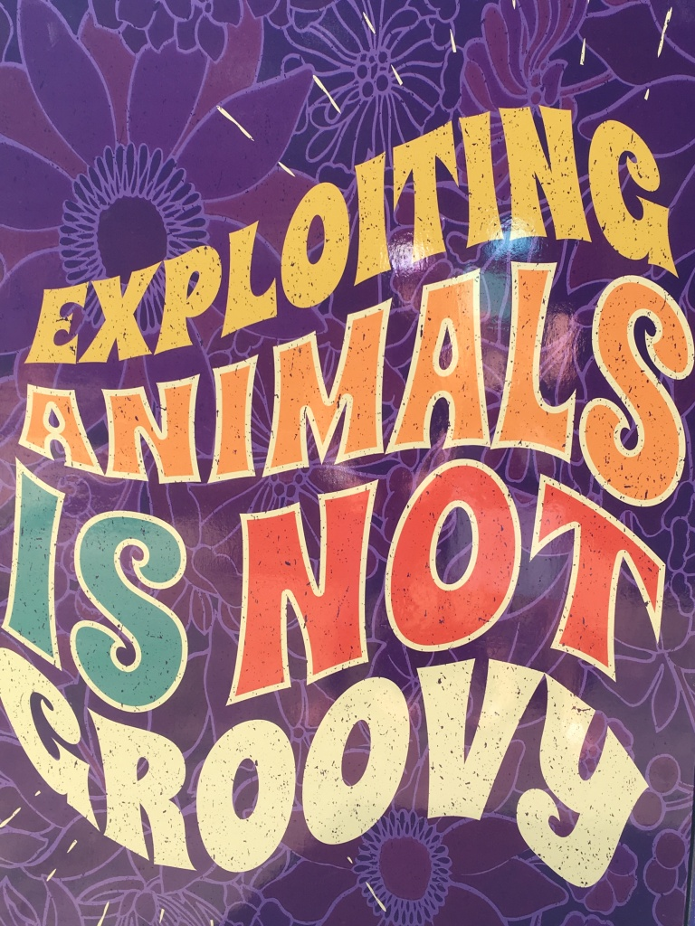 poster exploiting animals is not grovy